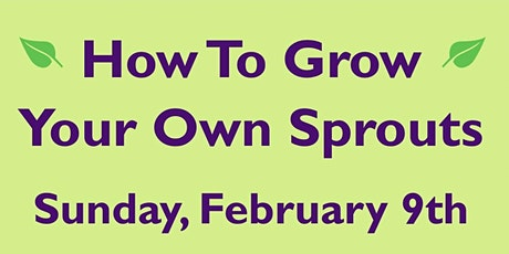 How TO Grow Your Own Sprouts tickets