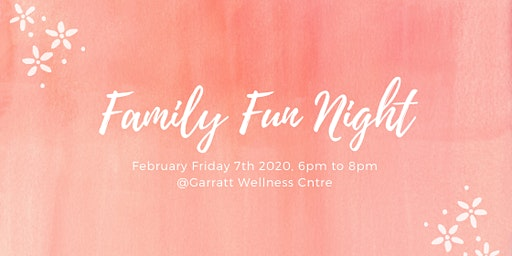 Family Fun Night - Valentine's + Lunar New Year Theme!