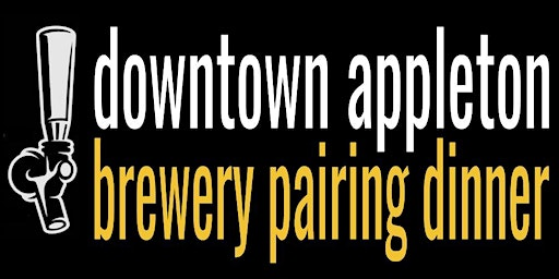 Downtown Appleton Brewery Pairing Dinner