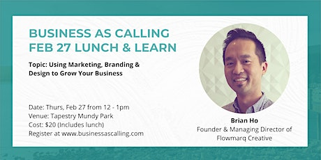 Business as Calling - February 2020 Lunch & Learn (Speaker: Brian Ho) tickets
