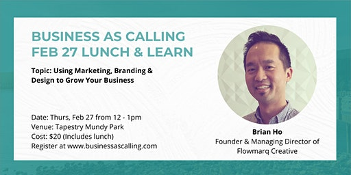 Business as Calling - February 2020 Lunch & Learn (Speaker: Brian Ho)