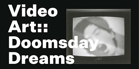 Video Art::Doomsday Dreams tickets