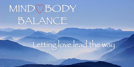 Mind HEART Body Balance: Letting Love Lead the Way tickets