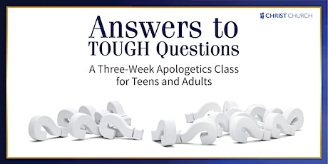 Answers to Tough Questions: 3-Week Apologetics Course for Teens and Adults tickets