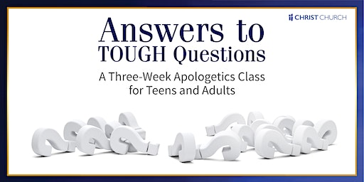 Answers to Tough Questions: 3-Week Apologetics Course for Teens and Adults