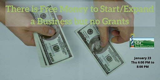 There is Free Money to Start/Expand a Business but no Grants