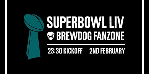 Super Bowl 2020 Live at  BrewDog Castlegate