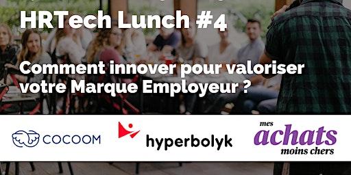 HRTech Lunch #4 : Comment innover pour valoriser votre Marque Employeur ?