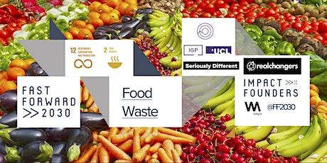 Fast Forward 2030: Food Waste tickets
