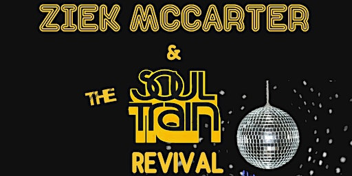 ZIEK McCARTER & THE SOUL TRAIN REVIVAL