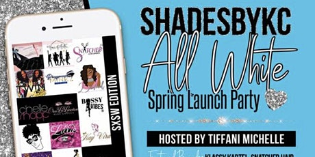 ShadesbyKC All white spring launch party tickets