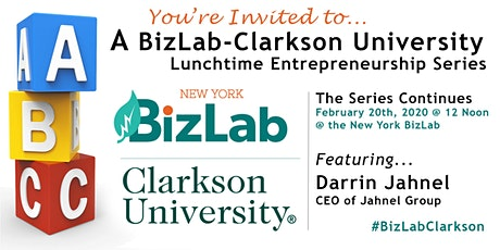BizLab-Clarkson Lunchtime Entrepreneurship Series featuring Jahnel Group's Darrin Jahnel tickets