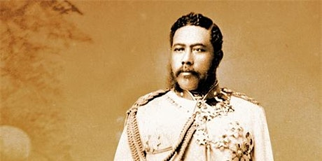 Reinterpreting Monarchy: A New Look at Kalākaua tickets