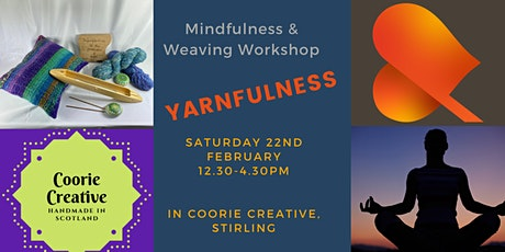 Yarnfulness - a Mindfulness & Weaving Workshop in Stirling tickets
