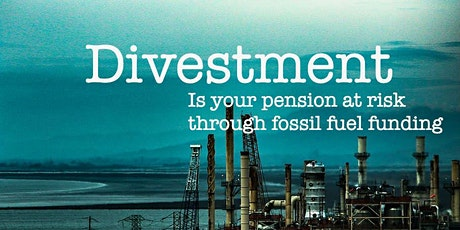 Divestment: Is your pension at risk due to fossil fuel investments? tickets