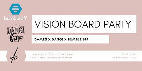 Dang! Fine X Dames: Vision Board Workshop tickets