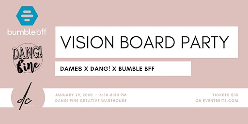 Dang! Fine X Dames: Vision Board Workshop