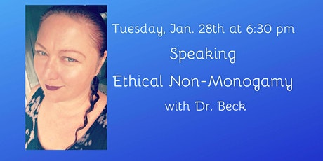 Speaking Ethical Non-Monogamy w/ Dr. Beck tickets