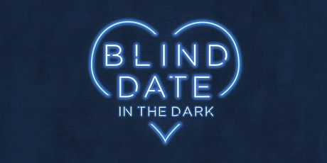 Blind Date in the Dark (32-48 Jahre) Tickets