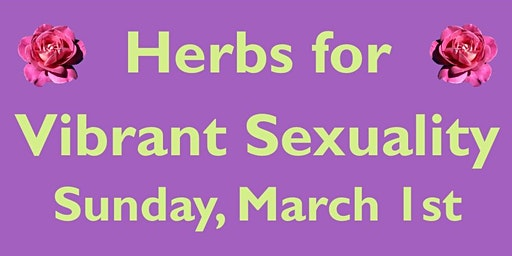 Herbs for Vibrant Sexuality