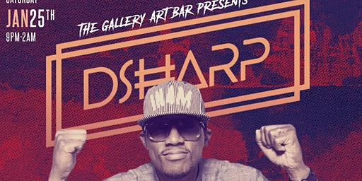 DJ D Sharp Live @ The Gallery Art Bar!