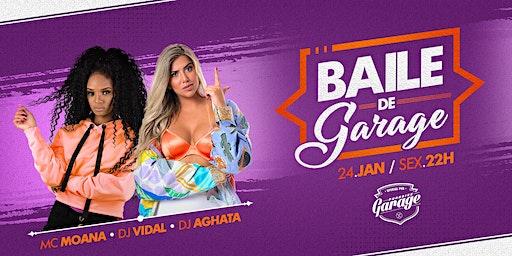 Baile de Garage - Mc Moana • Dj Aghata • Dj Vidal