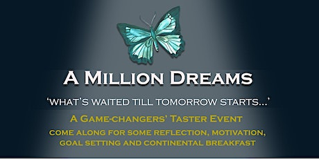 A MILLION DREAMS, Welcome to a game-changers' event tickets