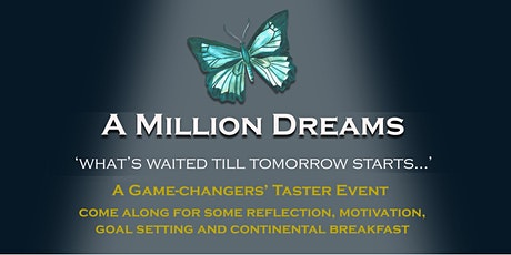 NOW IN SEPTEMBER 2020 - A MILLION DREAMS,  a game-changers' event tickets