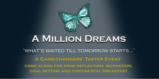 A MILLION DREAMS, Welcome to a game-changers' event