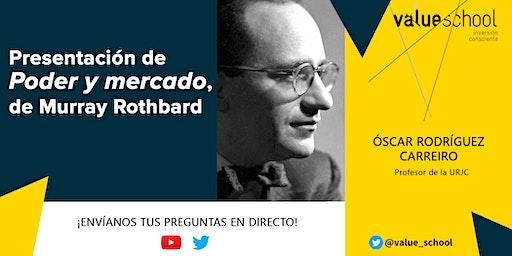 Presentación de Poder y mercado, de Murray Rothbard