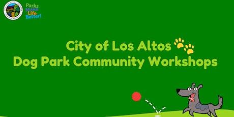 City of Los Altos - Dog Park Community Workshops tickets