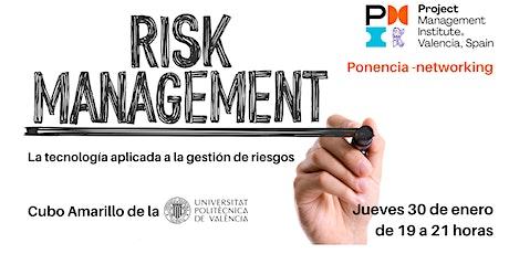 Risk Management: La tecnología aplicada a la gestión de riesgos. entradas