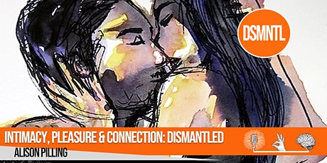 Intimacy & Connection: Dismantled tickets