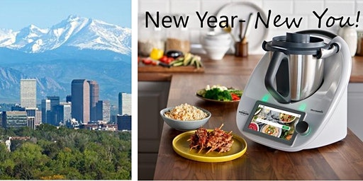 New Year, New Start, New You!  Thermomix Cooking.ERIE , COLORADO