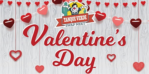 Valentine's Day Weekend at Tanque Verde Swap Meet
