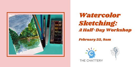 Watercolor Sketching: A Half-Day Workshop