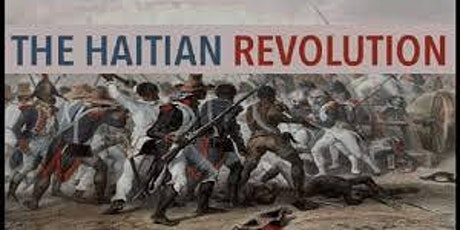 1804 the hidden history of Haiti (Haitian revolution) LAST CHANCE tickets