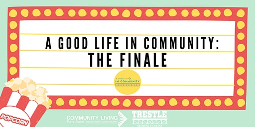 A Good Life in Community: The Finale
