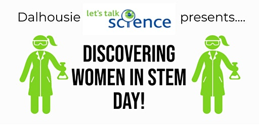 Discovering Women in STEM & their Fields (Ages 8-13) Dal Let's Talk Science