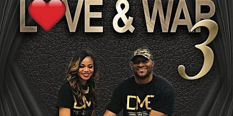 LOVE & WAR  3 tickets