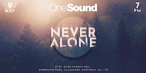OneSound - Never Alone @ Sheffield