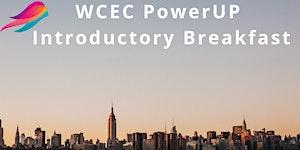 WCEC PowerUP - Free Intro Breakfast