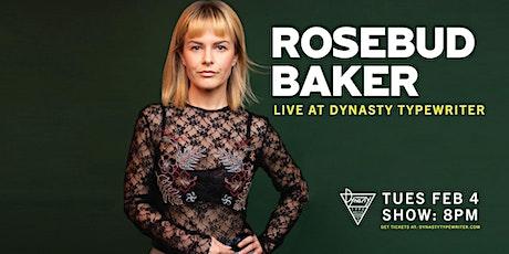 Rosebud Baker tickets
