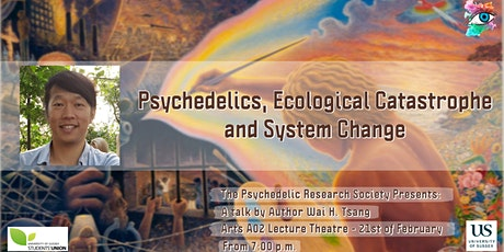Psychedelics, Ecological Catastrophe and System Ch tickets
