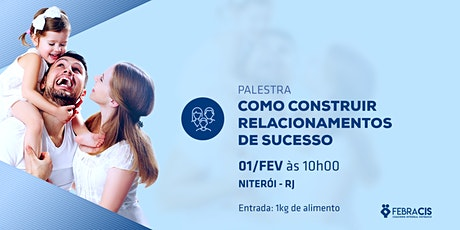 [NITERÓI/RJ] PALESTRA - COMO CONSTRUIR RELACIONAMENTOS DE SUCESSO ingressos