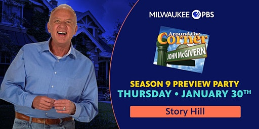 Milwaukee PBS Around the Corner with John McGivern Preview Party