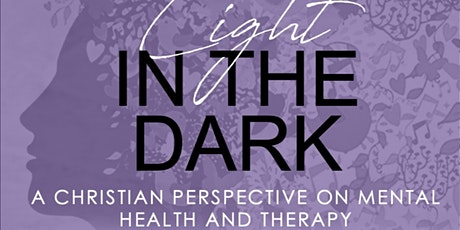 Light in the Dark: A Christian View on Mental Heal tickets