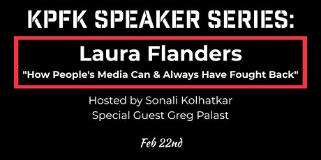 KPFK Speaker Series: Laura Flanders with Sonali Kolhatkar tickets