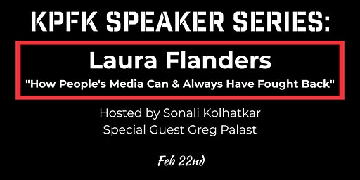 KPFK Speaker Series: Laura Flanders with Sonali Kolhatkar