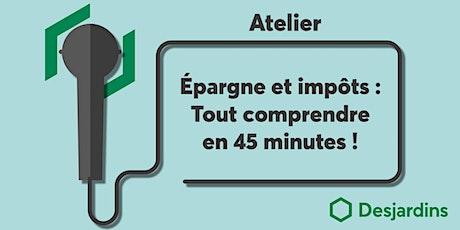 Atelier - Épargne et impôts : Tout comprendre en 45 minutes billets